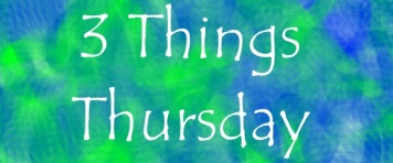 3Things Thursday